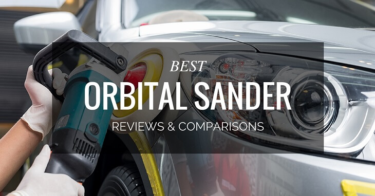 Best Orbital Sander Reviews & Comparisons
