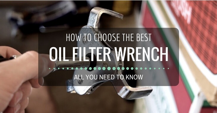 How To Choose The Best Oil Filter Wrench