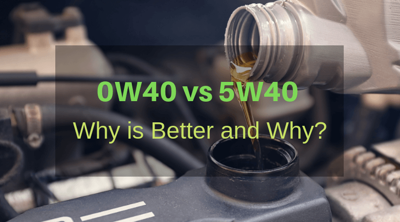 0W40 vs 5W40 Motor Oil: Why is Better and Why?